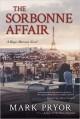 The Sorbonne Affair: A Hugo Marston Novel - Mark Pryor