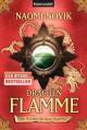 Drachenflamme: Roman - Naomi Novik