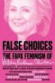 False Choices: The Faux Feminism of Hillary Rodham Clinton - Liza Featherstone