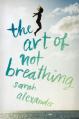 The Art of Not Breathing - Sarah Alexander