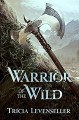 Warrior of the Wild - Tricia Levenseller
