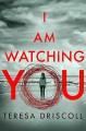I Am Watching You - Teresa O'Driscoll