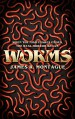 Worms - James R. Montague,Christopher Wood