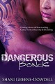 Dangerous Bonds - Shani Greene-Dowdell