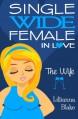 The Wife (Single Wide Female in Love, Book 4) - Lillianna Blake, P. Seymour