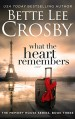 What the Heart Remembers: Memory House Collection, Book Three (Memory House Series 3) - Bette Lee Crosby