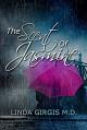 The Scent of Jasmine - Linda Girgis M.D.