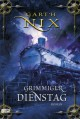Grimmiger Dienstag - Garth Nix, Axel Franken, Daniel Ernle