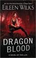 Dragon Blood (A Novel of the Lupi) - Eileen Wilks