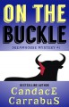 On the Buckle (a Dreamhorse Mystery) - Candace Carrabus