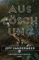 Auslöschung: Buch 1 der Southern-Reach-Trilogie - Jeff VanderMeer