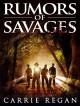 Rumors of Savages - Carrie Regan