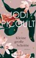 Kleine große Schritte: Roman - Jodi Picoult, Elfriede Peschel