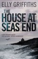 The House at Sea's End - Elly Griffiths