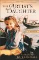 Artist's Daughter, The: A Memoir - Alexandra Kuykendall