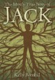 The Mostly True Story of Jack - Kelly Barnhill