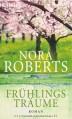 Frühlingsträume - Nora Roberts, Katrin Marburger