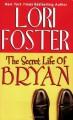 The Secret Life Of Bryan - Lori Foster