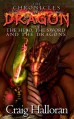 The Chronicles of Dragon: The Hero, The Sword and The Dragons (Book 1) - Craig Halloran