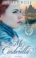 Me, Cinderella? - Aubrey Rose