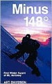 Minus 148: First Winter Ascent of Mount McKinley (Legends and Lore) - Art Davidson