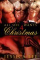 All She Wants 4 Christmas - Jessica Lee