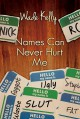Names Can Never Hurt Me - Wade Kelly
