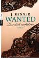 Wanted (1): Lass dich verführen: Roman - J. Kenner,Christiane Burkhardt