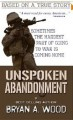 Unspoken Abandonment: Sometimes the hardest part of going to war is coming home - Bryan A. Wood