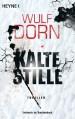 Kalte Stille Roman - Wulf Dorn
