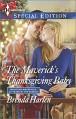 The Maverick's Thanksgiving Baby (Harlequin Special EditionMontana Mavericks: Rust Creek Cowboys) - Brenda Harlen