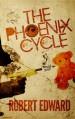 The Phoenix Cycle: Would You? - Robert Edward