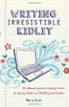 Writing Irresistible KidLit:The Ultimate Guide to Crafting Fiction for Young Adult and Middle Grade Readers - Mary Kole