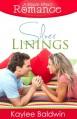 Silver Linings (A Ripple Effect Romance Novella, Book 2) - Kaylee Baldwin