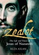 Zealot. The Life and Times of Jesus of Nazareth - Reza Aslan