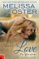 Taken by Love (Love in Bloom: The Bradens, Book 7 ) Contemporary Romance - Melissa Foster