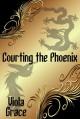 Courting the Phoenix (Nexus Chronicles, #9) - Viola Grace