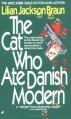 The Cat Who Ate Danish Modern - Lilian Jackson Braun