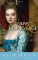 Now Face to Face: A Novel - Karleen Koen