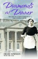 Diamonds at Dinner: My Life as a Lady's Maid in a 1930s Stately Home - Hilda Newman, Tim Tate