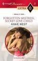 Forgotten Mistress, Secret Love-Child (Regally Wed) - Annie West