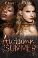 Autumn and Summer - Danielle Allen