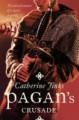 Pagan's Crusade (Pagan Chronicles) - Catherine Jinks