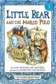 Little Bear and the Marco Polo - Else Holmelund Minarik, Dorothy Doubleday