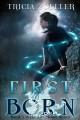 First Born - Tricia Zoeller