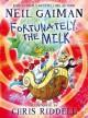Fortunately, the Milk . . . - Neil Gaiman