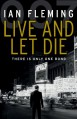 Live and Let Die: James Bond 007 - Ian Fleming