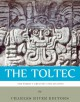 The World's Greatest Civilizations: The History and Culture of the Toltec - Charles River Editors