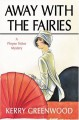 Away With The Fairies (Phryne Fisher, #11) - Kerry Greenwood