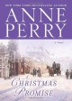A Christmas Promise - Anne Perry